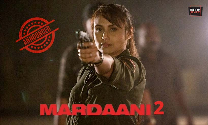 mardaani2-announced-thelastreview