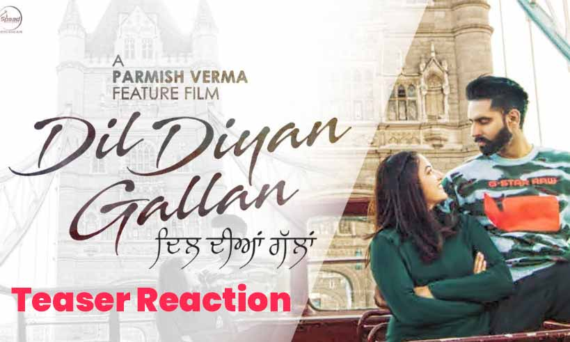 dildiyangallan-teaser-reaction-cover-thelastreview