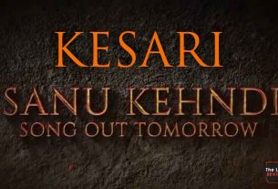 sanukehndi-song-from-kesari-out-tomorrow-thelastreview