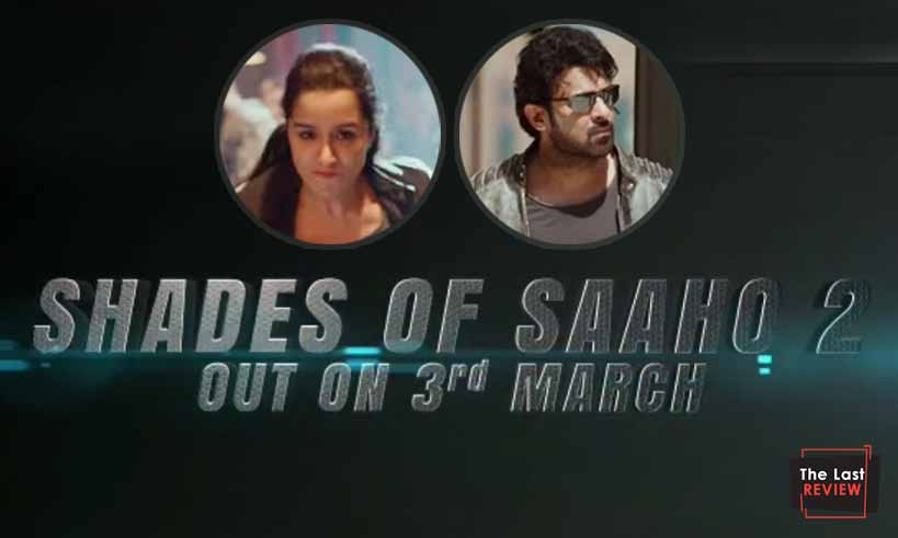 shadesofsaaho-chapter2-coming-on-march3-thelastreview