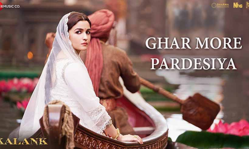 gharmorepardesiya-song--cover-kalank-is-out-thelastreview