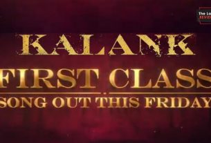 kalank-firstclass-song-announcement-thelastreview