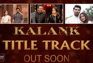 kalank-title-track-announcement-thelastreview