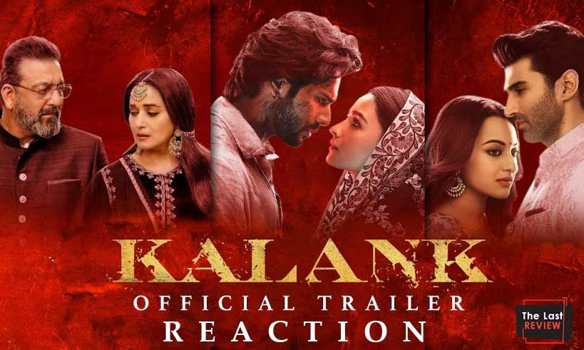 kalank-official-trailer-reaction-thelastreview