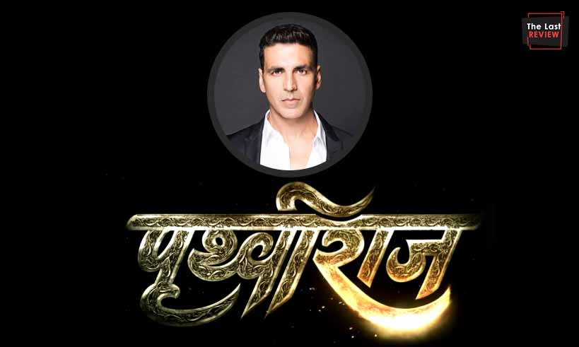 akshay-kumar-in-and-as-prithviraj-thelastreview