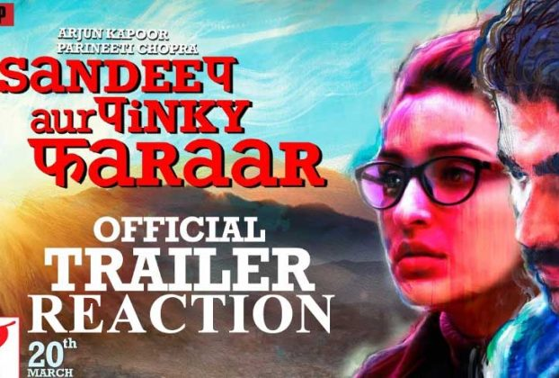 sandeep-aur-pinky-faraar-trailer-reaction-thelastreview